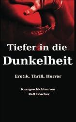 Tiefer in die Dunkelheit: Erotik, Thrill, Horror