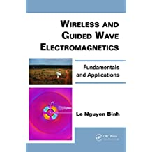 Wireless and Guided Wave Electromagnetics: Fundamentals and Applications