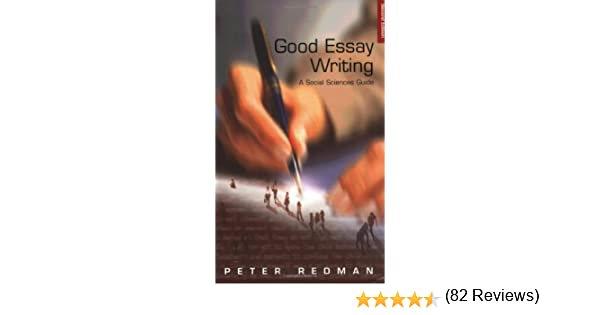 good essay writing a social sciences guide published in good essay writing a social sciences guide published in association the open university amazon co uk peter redman books