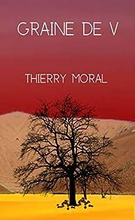 Graine de V par Thierry Moral