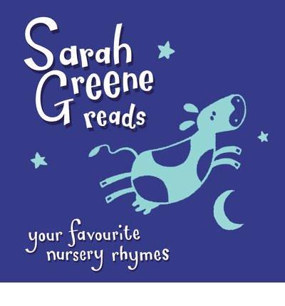 [(Sarah Greene Reads Your Favourite Nursery Rhymes)] [ By (author) Sarah Greene, Read by Sarah Greene ] [October, 2013]