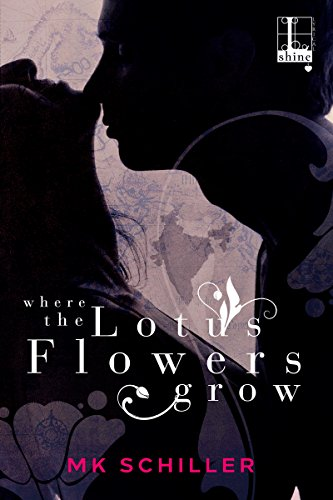 Where the Lotus Flowers Grow by [Schiller, MK]