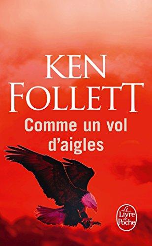 Comme un vol d'aigles (Thrillers t. 7693) par Ken Follett