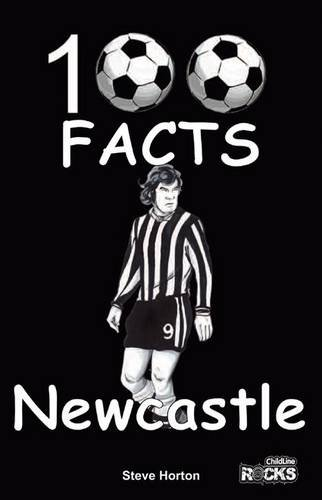 Newcastle United - 100 Facts por Steve Horton