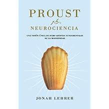 Proust y la neurociencia: Una visión única de ocho artistas fundamentales en la modernidad (Transiciones)