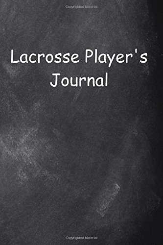 Lacrosse Player's Journal Chalkboard Design: (Notebook, Diary, Blank Book) (Sports Journals Notebooks Diaries) por Distinctive Journals