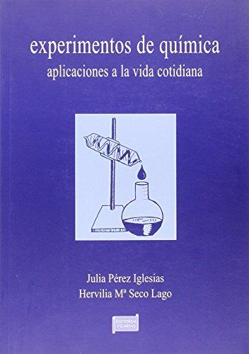 Experimentos De Quimica. Aplicaciones A La Vida Cotidiana por J. Perez