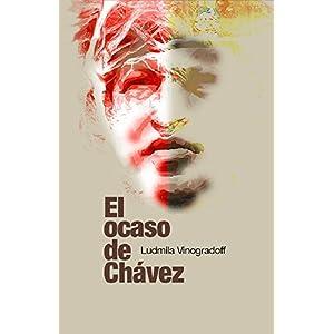 El Ocaso de Chávez