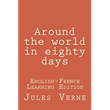 Around the world in eighty days: Around the world in eighty days: Bilingual Edition ( English - French ) (English Edition)
