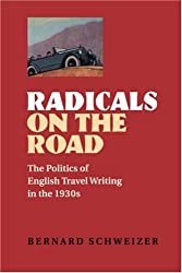 Radicals on the Road: The Politics of English Travel Writing in the 1930s