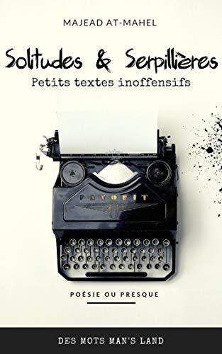 Couverture du livre SOLITUDES & SERPILLIÈRES: Petits textes inoffensifs