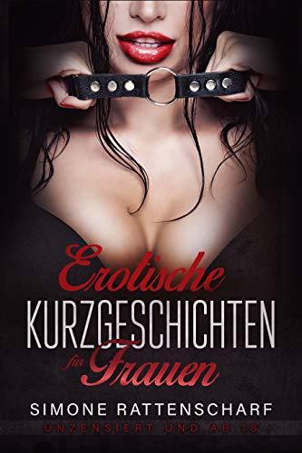 Erotische Kurzgeschichten für Frauen: Simone Rattenscharf unzensiert und ab 18 (Tief Klimaanlage)