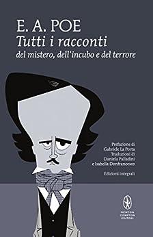 Tutti i racconti del mistero, dell'incubo e del terrore (eNewton Classici) di [Poe, Edgar Allan]