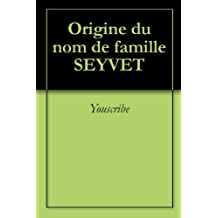 Origine du nom de famille SEYVET (Oeuvres courtes)