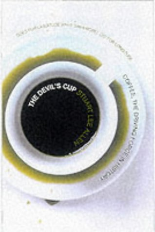 The Devil's Cup: Coffee, the Driving Force in History by Stewart Lee Allen (2000-08-22)