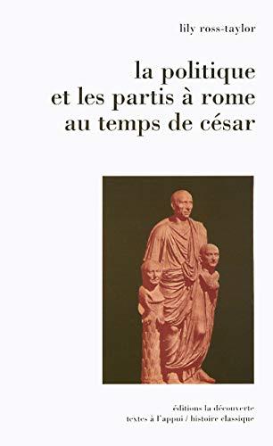 La politique et les partis à Rome au temps de César