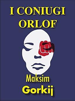 I coniugi Orlof (Gli Imperdibili) di [Maksim Gorkij]