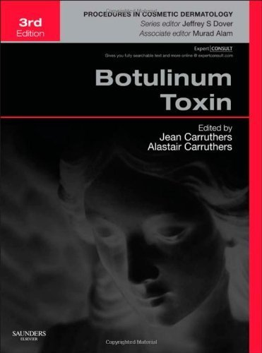 Botulinum Toxin: Procedures in Cosmetic Dermatology Series, 3e 3rd Edition by Carruthers MA BM BCh FRCP(LON) FRCPC, Alastair, Carruthe (2012) Hardcover