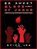 Da Sweet Blood of Jesus [OV]