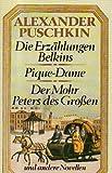 Die Erzählungen Belkins (Pique Dame, Der Mohr Peters des Großen und andere Novellen)