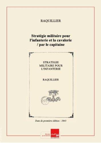 Stratégie militaire pour l'infanterie et la cavalerie / par le capitaine Raquillier,... [Edition de 1843]