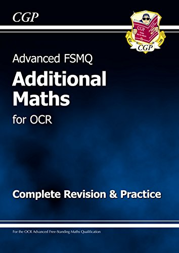 Advanced FSMQ: Additional Mathematics for OCR - Complete Revision & Practice (CGP A-Level Maths 2017-2018)