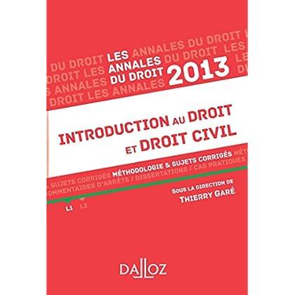 Annales introduction au droit et droit civil 2013. Méthodologie & sujets corrigés