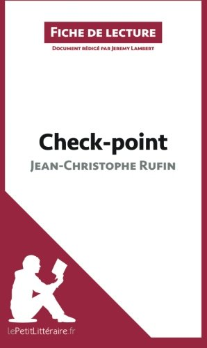Checkpoint de JeanChristophe Rufin (Fiche de lecture): Rsum complet et analyse dtaille de l'oeuvre