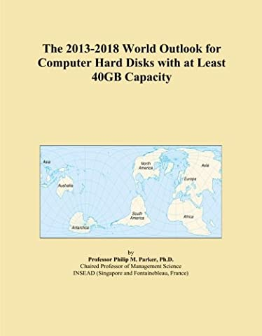 The 2013-2018 World Outlook for Computer Hard Disks with at Least 40GB Capacity