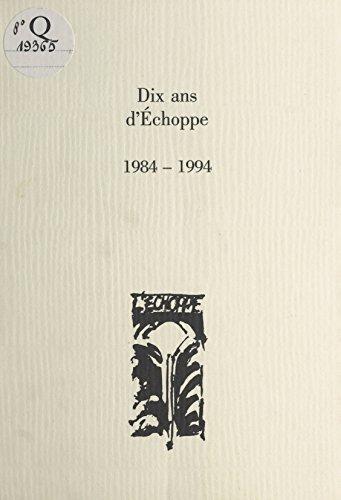 Dix ans d'Échoppe : 1984-1994