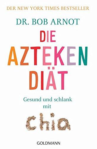 Image of Die Aztekendiät: Gesund und schlank mit Chia - Der New York Times Bestseller -