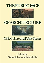 The Public Face of Architecture by Nathan Glazer (2016-08-02)