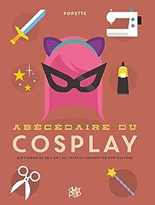 """Afficher """"Abécédaire du cosplay"""""""