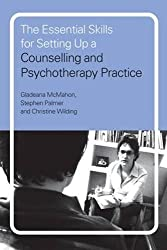 The Essential Skills for Setting Up a Counselling and Psychotherapy Practice by Gladeana McMahon (2005-05-19)