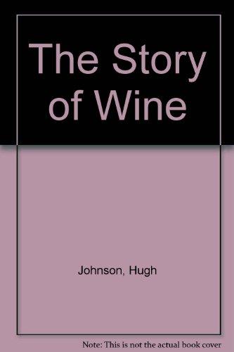 The Story of Wine por Hugh Johnson