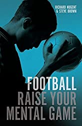 Football: Raise Your Mental Game