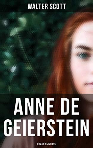 Couverture du livre Anne de Geierstein (Roman historique): La jeune fille avec des pouvoirs magiques (La guerre des Deux Roses)