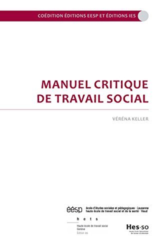 Manuel critique de travail social (Pratique.s t. 5) par Véréna Keller