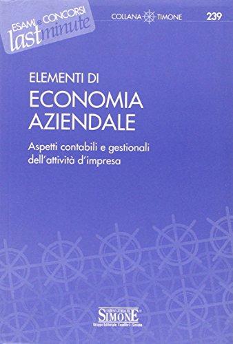 Elementi di economia aziendale. Aspetti contabili e gestionali dell'attività d'impresa