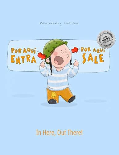 ¡Por aqui entra, Por aqui sale! In here, out there!: Libro infantil ilustrado español-inglés (Edición bilingüe) par  Philipp Winterberg