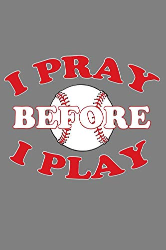 I Pray Before I Play: Christian Baseball Blank Lined Journal, Gift Notebook for Ball Player (150 pages) por Curious Graphix