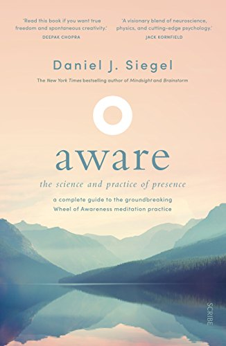 Aware: the science and practice of presence — a complete guide to the groundbreaking Wheel of Awareness meditation practice (English Edition)