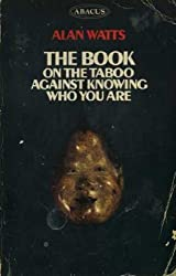 The Book On the Taboo Against Knowing Who You Are (Abacus Books) by Alan Watts (1973-04-26)