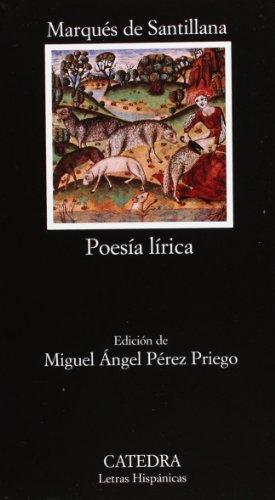 Poesia Lirica / Lyric Poem (Letras Hispanicas / Hispanic Writings) por Marques De Santillana