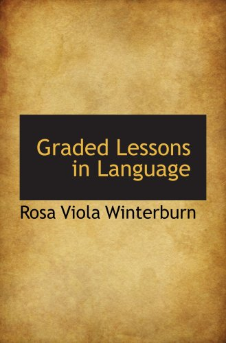 Graded Lessons in Language
