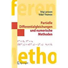 Partielle Differentialgleichungen und numerische Methoden (Springer-Lehrbuch Masterclass) (German Edition)