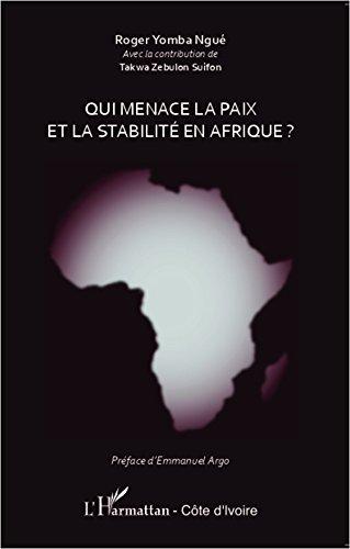 En ligne Qui menace la paix et la stabilité en Afrique ? epub pdf