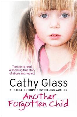 [ ANOTHER FORGOTTEN CHILD ] By Glass, Cathy ( AUTHOR ) Sep-2012[ Paperback ]