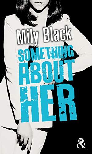 Something About Her: , Une romance New Adult, par l'auteur de