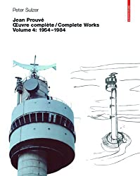 Jean Prouve, Oeuvre Complete / Jean Prouve, Complete Works: 1954-1984